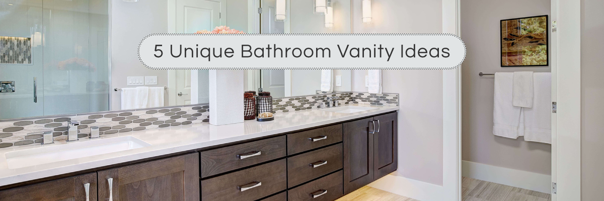 5 Unique Bathroom Vanity Ideas